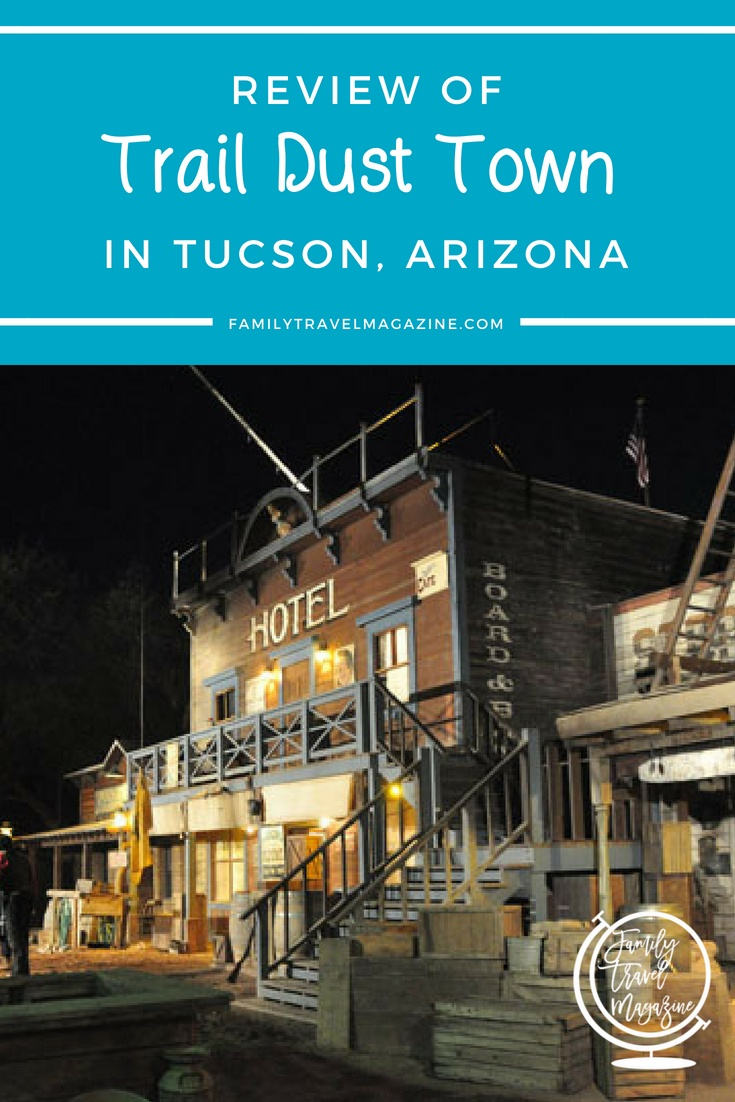 A review of Trail Dust Town in Tucson, Arizona, including a stunt show, old west shops and a western steak restaurant.