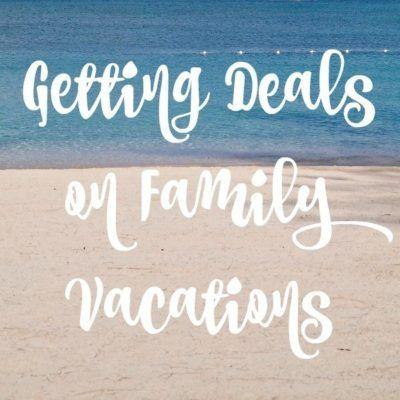 Getting Deals on Family Travel