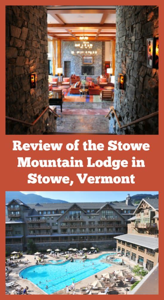 Review of the Stowe Mountain Lodge in Stowe, Vermont - perfect for a winter or summer family vacation.