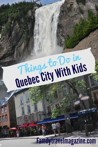 Things to do in quebec city with kids for Quebec city places to visit