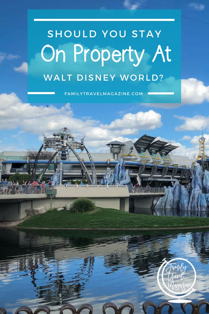 Should You Stay On Property at Walt Disney World? Tips on why you'd want to stay on property, and why you'd want to stay off property.