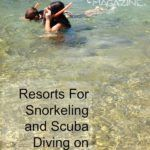 Resorts For Snorkeling and Scuba Diving on Spring Break