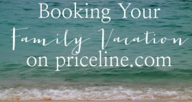 Insider Tips for Booking Your Family Vacation on priceline.com