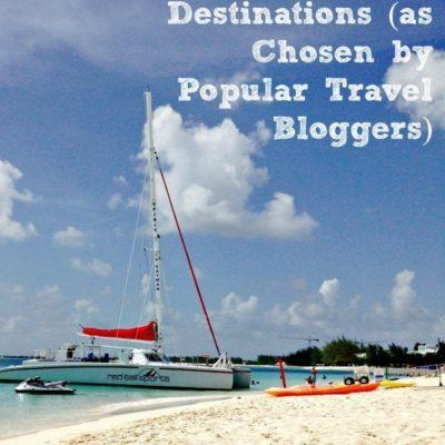 Favorite Destinations (as Chosen by Popular Family Travel Bloggers)