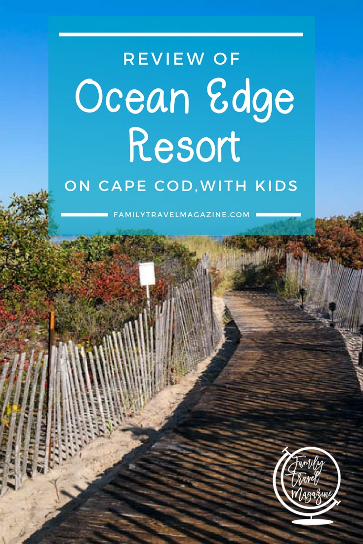 A review of the Ocean Edge Resort, a family-friendly resort located in Brewster, MA on Cape Cod.