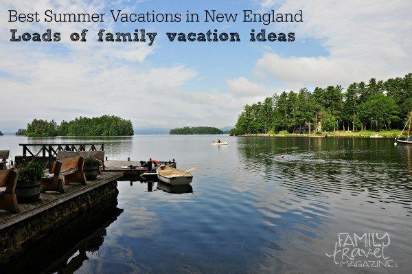 Best summer vacation ideas in New England