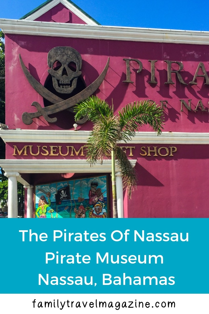 Fun Things to do in Nassau: The Pirate Museum Nassau and other museums that are right near the Port of Nassau cruise port.