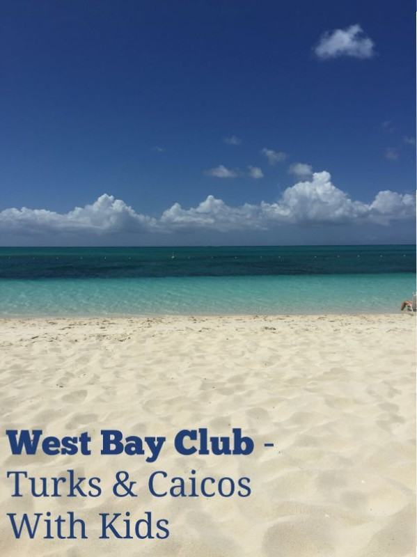 West Bay Club - Turks and Caicos With Kids