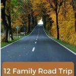Head out on the open road with these 12 family road trip ideas.