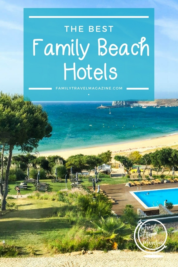 Some of the best beach hotels for families, including resorts in the Caribbean, Cape Cod, and Portugal.