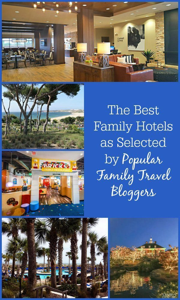 The Best Family Hotels as Selected by Popular Family Travel Bloggers