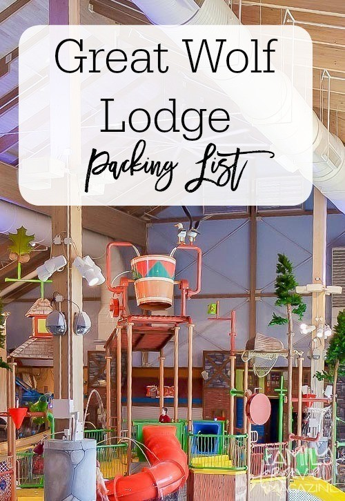 Great Wolf Lodge Packing List - Family Travel Magazine