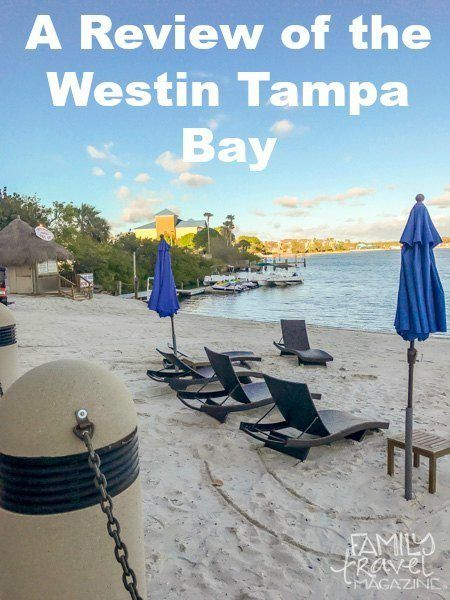 A review of the Westin Tampa Bay, a family-friendly hotel located in Tampa and convenient to Clearwater Beach and Busch Gardens Tampa Bay.