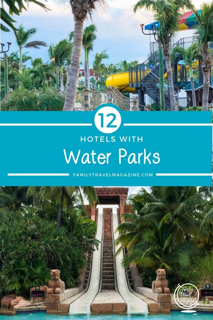 12 hotels with water parks for families - including family resorts in the Caribbean, Florida, and Arizona.