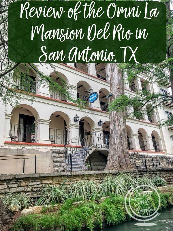 A review of the Omni La Mansion Del Rio, located on the River Walk in San Antonio, Texas
