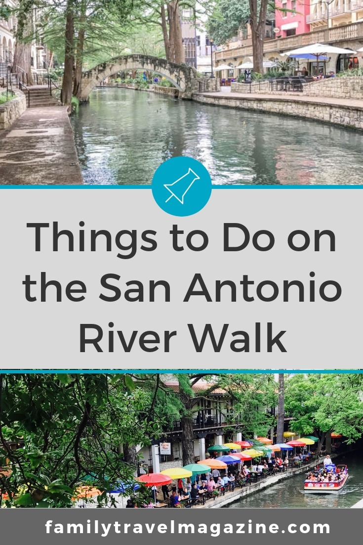 Family Things to Do on the San Antonio River Walk, including boat tours, dining, shopping, and more.