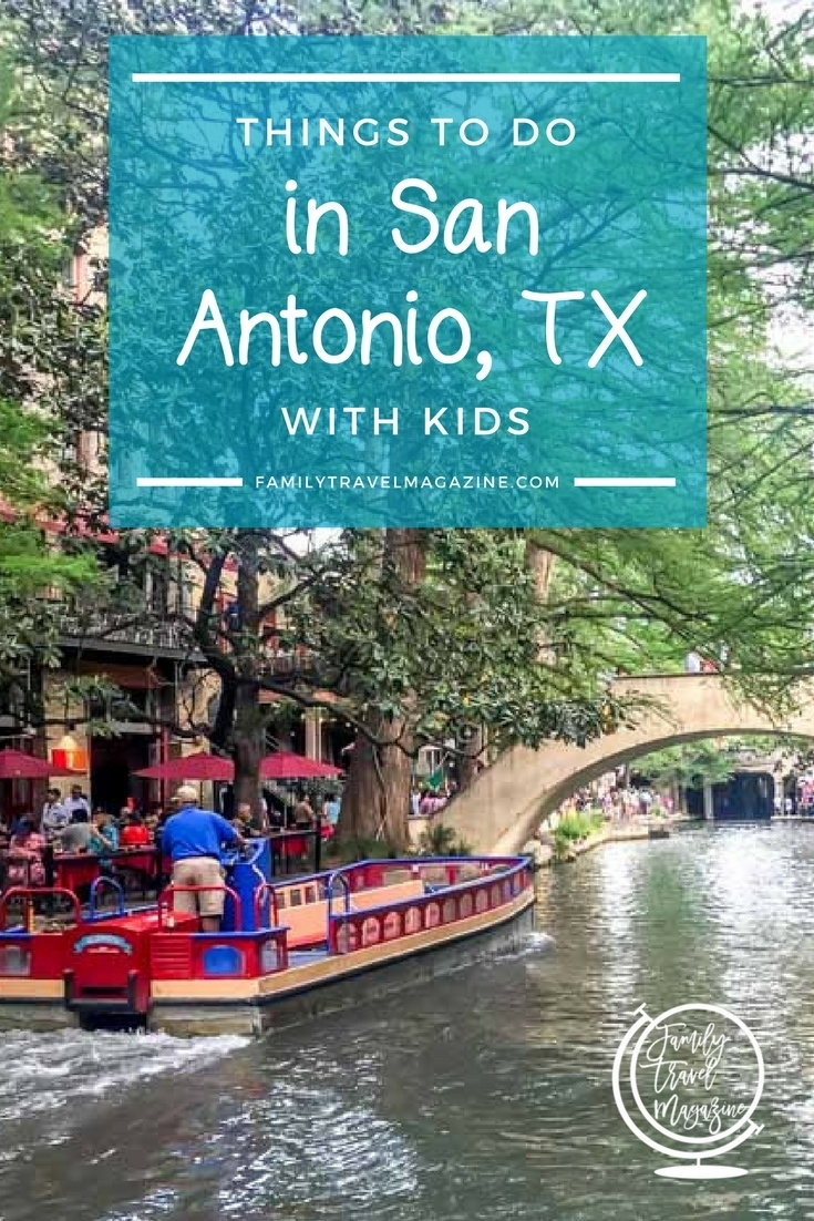 Things To Do In San Antonio With Kids Family Travel Magazine