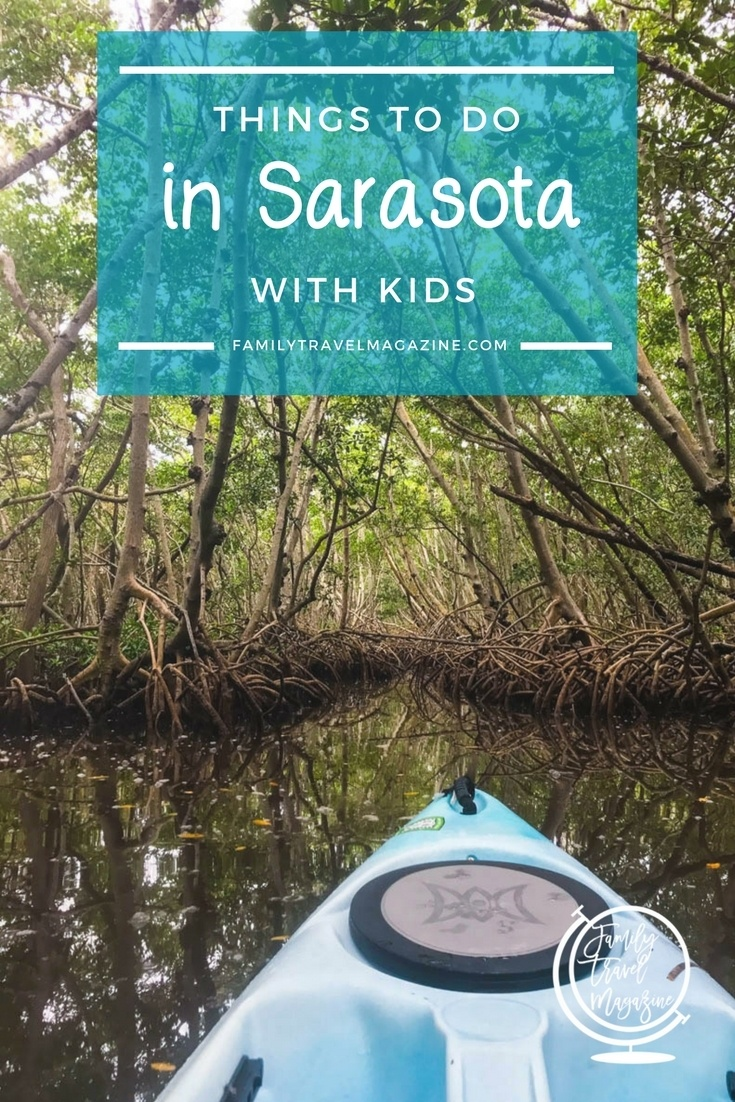 Things to Do With Kids in Sarasota, including the Ringling Museum and kayaking through mangroves.