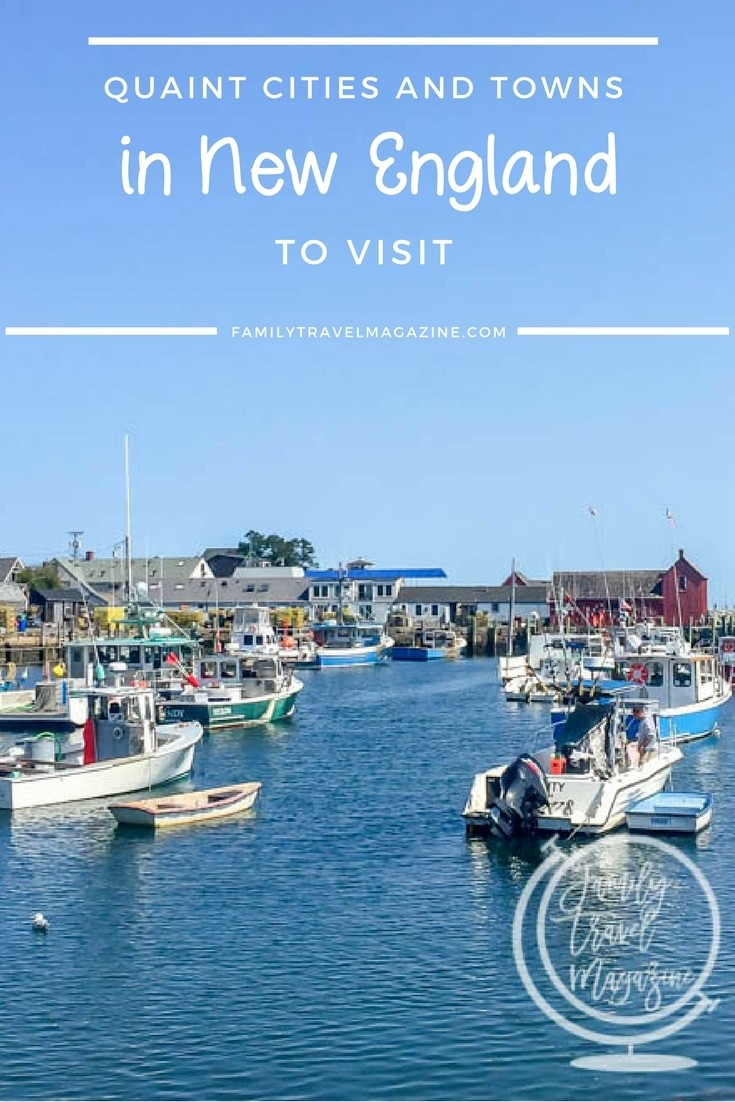 Quaint towns in New England to visit with kids, including towns in Maine, Vermont, Massachusetts, Rhode Island, and Connecticut.