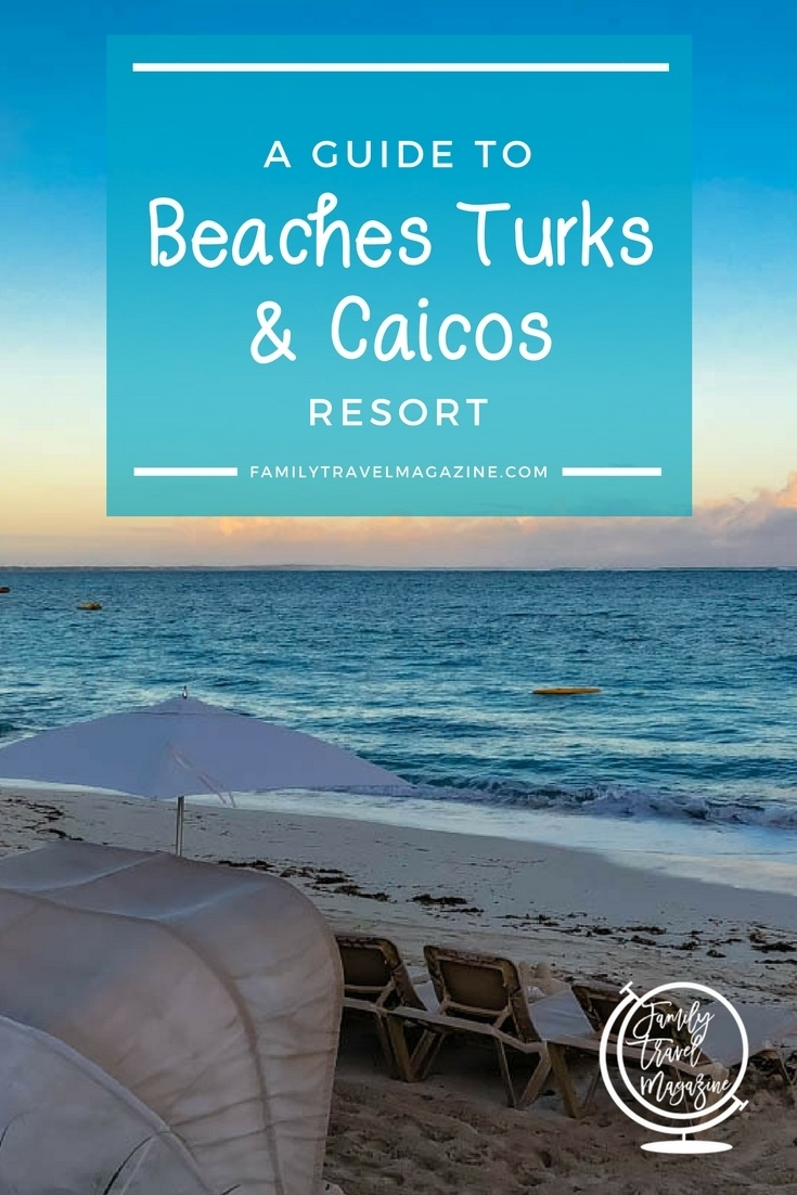 A guide to Beaches Turks and Caicos resort, including food, restaurants, things to do with kids, rooms, and more.