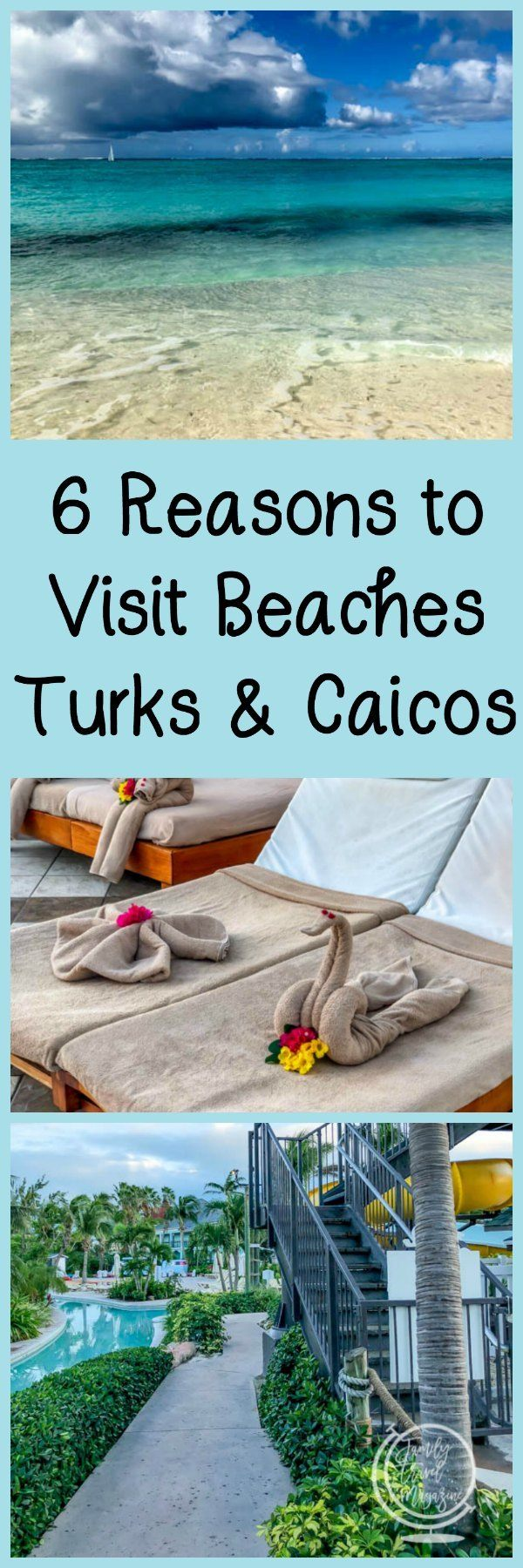6 Reasons to Visit Beaches Turks and Caicos Resort, including beautiful beaches, delicious food, and fabulous service.