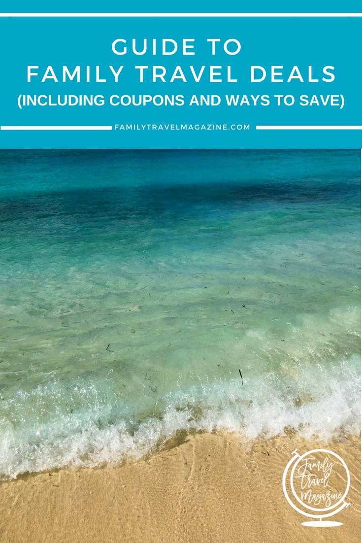 Guide to family travel deals including coupons and special offers.