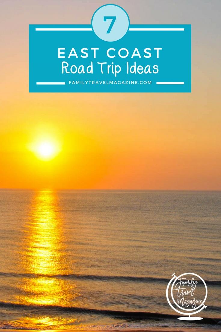 7 East Coast road trip ideas, including trips to destinations like Quebec City, Washington, DC, Florida, New York City, and North Carolina.