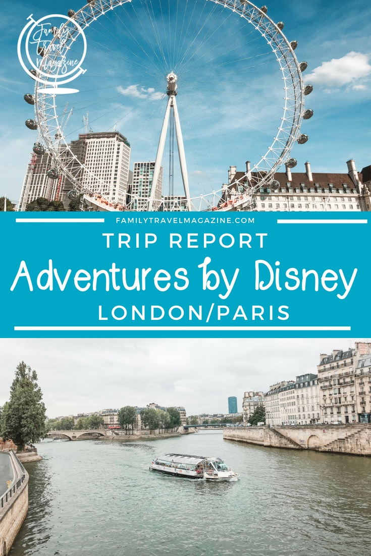 Trip Report: The Adventures by Disney London and Paris trip including the Disneyland Paris add on.