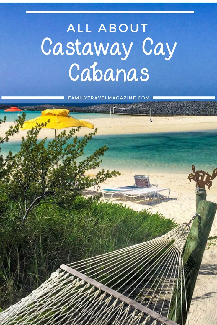 All about Castaway Cay Cabanas, including what is included and how to book them.