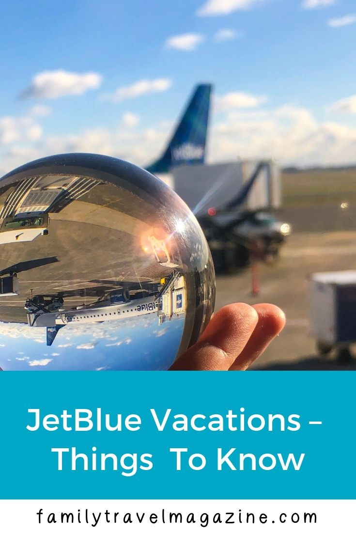 Things to Know About JetBlue Vacations - Vacation Packages which Include Hotel, Airfare, and Rental Cars