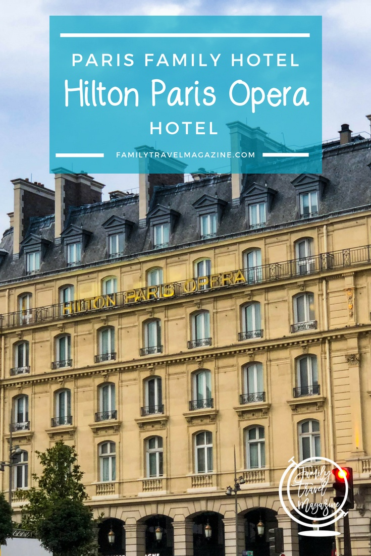 Paris Family Hotel: Hilton Paris Opera Review
