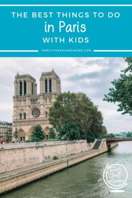 The best things to do in Paris with kids, including the Eiffel Tower, the Louvre, Notre Dame, and more.