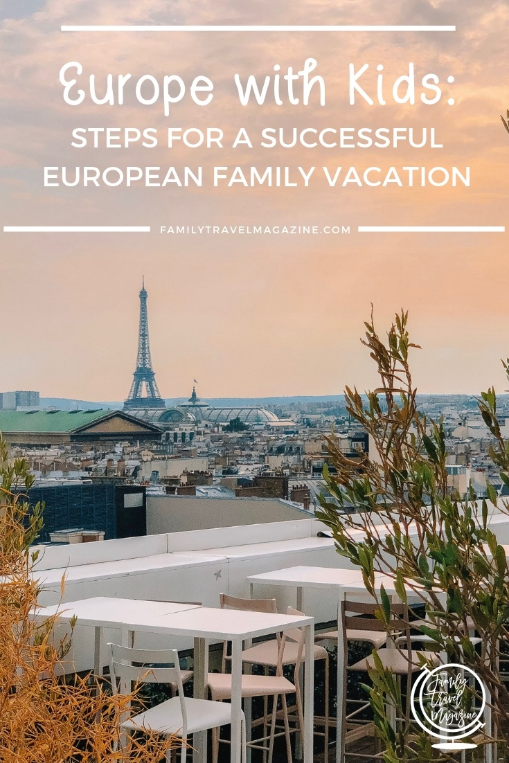 Europe with kids: Tips and steps for a successful European family vacation including places to visit, packing ideas and more.