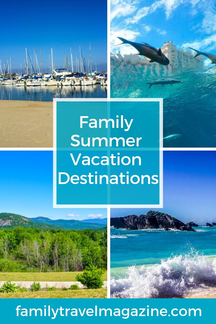 Family summer vacation destinations in the US, Canada, and the Caribbean for your next family vacation.