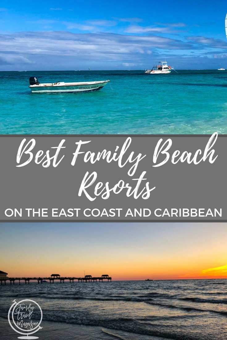 Some of the best family beach resorts on the East Coast and the Caribbean, including all-inclusive resorts and luxury resorts.