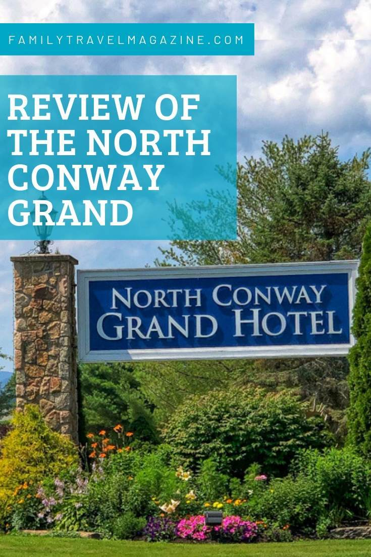 Review Of The North Conway Grand Hotel Family Travel Magazine