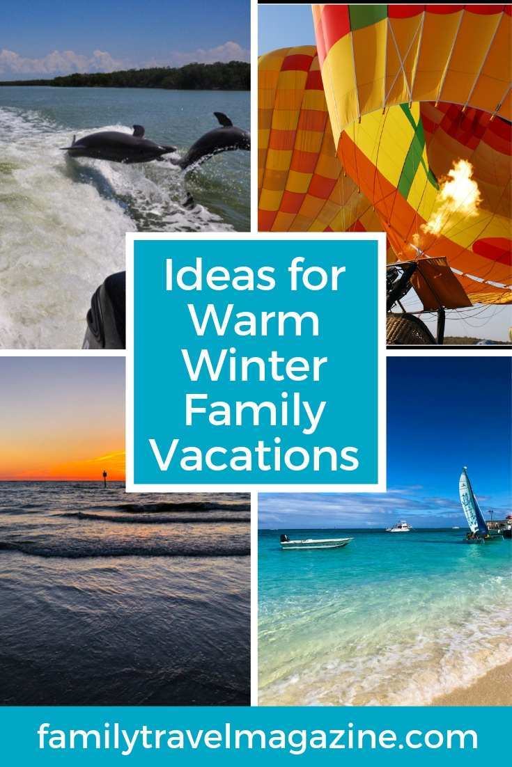 Options for warm winter vacations if you are looking to escape the cold winter on your next family vacation.