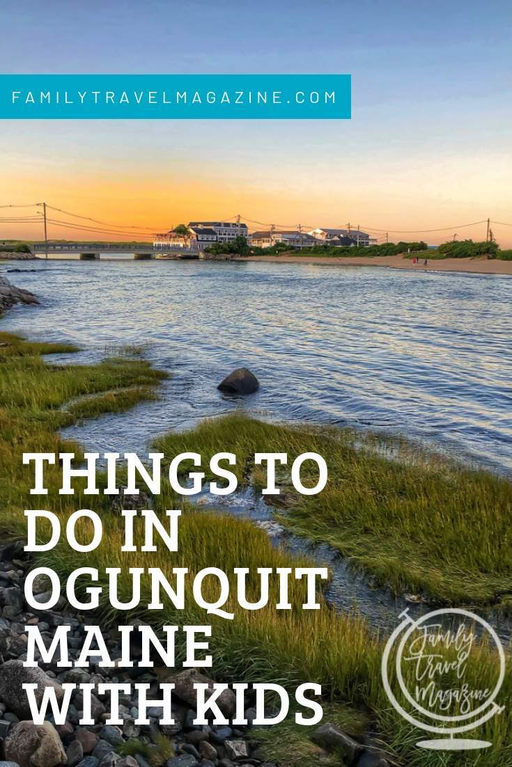 things to do in Ogunquit Maine with kids