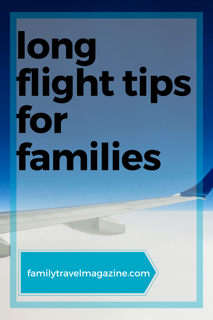 Long flight tips for families, including things to pack in your carryon bag, items to purchase to sleep on the plane, and what types of seats to look for on the airplane.
