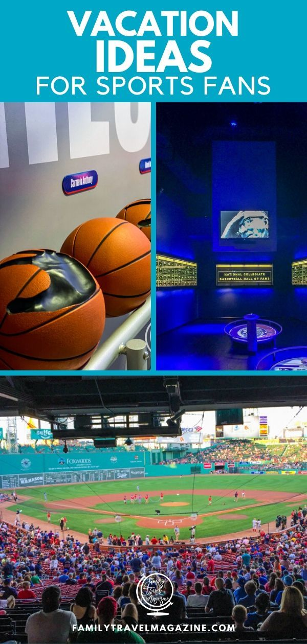 Vacation ideas for sports fans, including the basketball hall of fame and the baseball hall of fame.