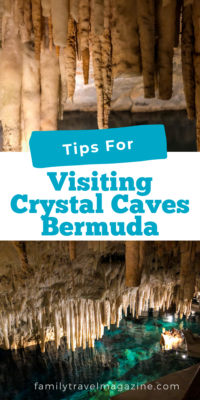 Tips for visiting Crystal Caves Bermuda - a tourist attraction that includes both Crystal Cave and Fantasy Cave.